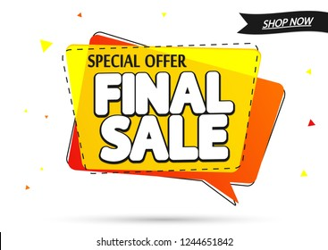 Final Sale, speech bubble banner design template, discount tag, app icon, special offer, vector illustration