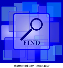 Find icon. Internet button on abstract background.
