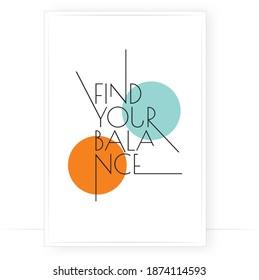Find your balance, vector. Scandinavian minimalist art design. Poster design in frame. Wall art, art design, artwork. Modern wording design. Motivational, inspirational quote