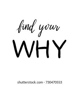Find Your Why vector lettering quote, black on white typography, poster with hand drawn calligraphy