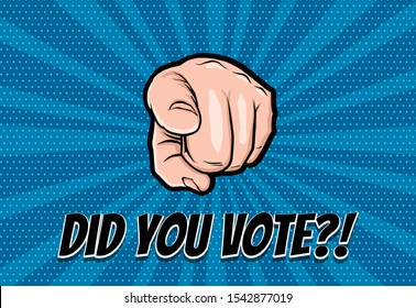 Finger motivated to vote in USA 2020. Comic text speech bubble. Ask Did you vote 2020 on halftone background. Speech bubble text. Human arm gesture cartoon vector illustration.