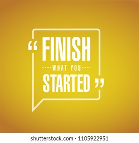 Finish what you started message sign. Vector Illustration. isolated over a orange background