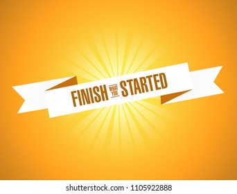 finish what you started ribbon sign. Vector Illustration. isolated over orange background