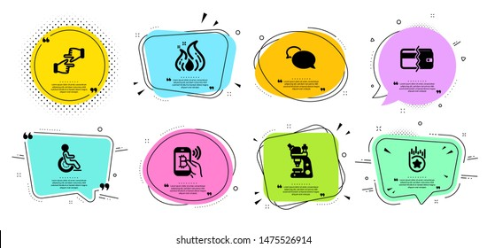 Fire energy, Bitcoin pay and Loyalty star line icons set. Chat bubbles with quotes. Disability, Microscope and Click hands signs. Payment methods, Messenger symbols. Flame, Mobile payment. Vector
