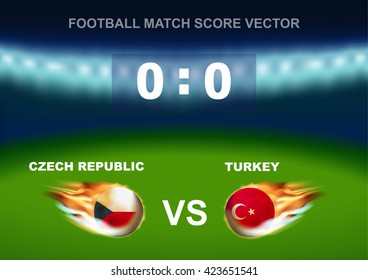 Fire on Czech Republic versus Turkey soccer ball on stadium background. Concept design for scoreboard of football match in vector illustration