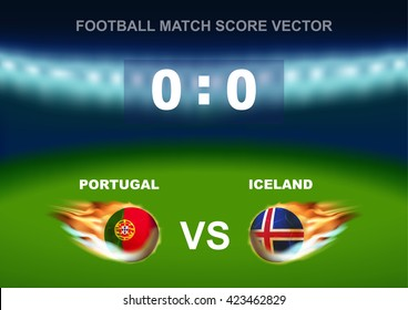 Fire on soccer ball of Portugal versus Iceland, design for football match score that occur in France on 2016