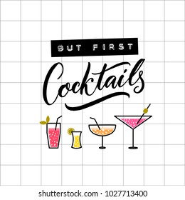 But first cocktails. Funny inscription for bar wall art decoration. Embossed tape and brush calligraphy on squared paper. Cocktail glasses illustration
