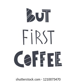 But first coffee, hand drawn vector lettering in simple style