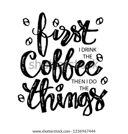 First Drink Coffee Do Things Motivational Stock Vector Royalty Free