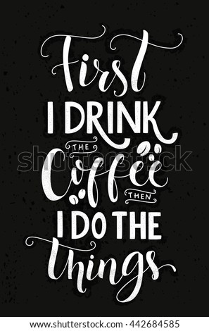 First Drink Coffee Do Things Typography Stock Vector Royalty Free