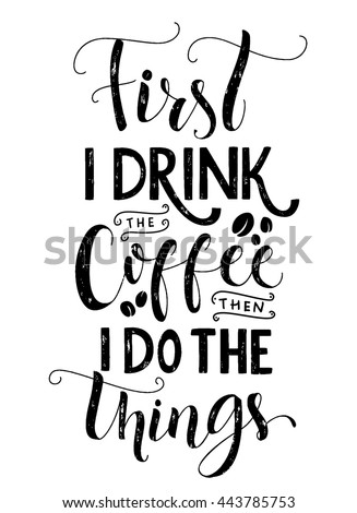 First Drink Coffee Do Things Coffee Stock Vector Royalty Free