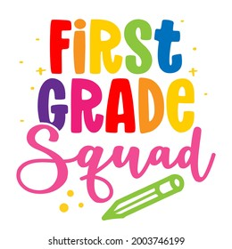 First grade Squad - colorful typography design. Good for clothes, gift sets, photos or motivation posters. Preschool education T shirt typography design. Welcome back to School.