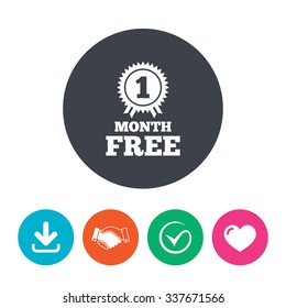 First month free medal with ribbon sign icon. Special offer symbol. Download arrow, handshake, tick and heart. Flat circle buttons.
