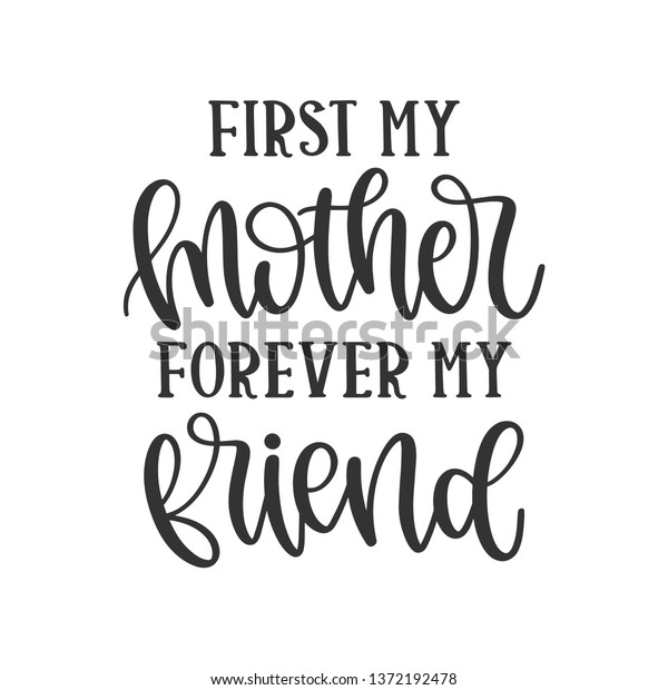 First My Mother Forever My Friend Stock Vector Royalty Free 1372192478