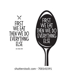 First we eat typography kitchen poster. Soup ladle with food related quote. Wall art cooking print. Vector vintage illustration.