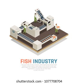 Fish industry seafood production isometric composition with automatic industrial conveyors for marine food with editable text vector illustration