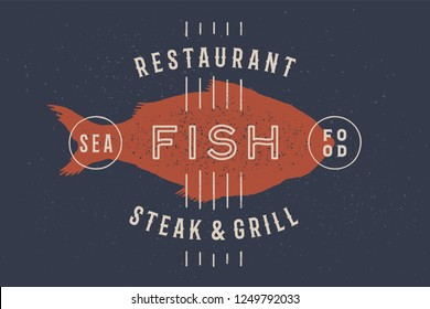 Fish, seafood. Vintage icon fish label, logo, print sticker for Meat Restaurant, butchery meat shop. Poster with text, typography fish, seafood, grill steak and fish silhouette. Vector Illustration