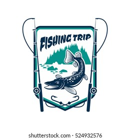 Fishing trip sign. Fisherman adventure sport camp badge icon with pike, trout fish hooked on fishing rod, river in forest, mountain lake, hook bait, float, ribbon.