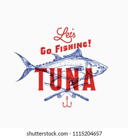 Fishing Tuna. Abstract Vector Sign, Symbol or Logo Template. Hand Drawn Tuna Fish and Fishing Rods with Retro Typography. Vintage Emblem with Retro Print Effect. Isolated.