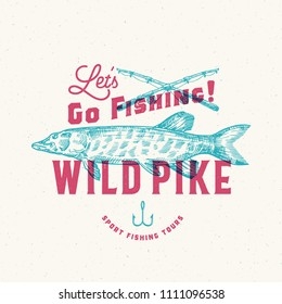 Fishing Wild Pike. Abstract Vector Sign, Symbol or Logo Template. Hand Drawn Pike Fish and Fishing Rods with Retro Typography. Vintage Emblem with Retro Print Effect and Shabby Texture. Isolated.