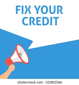 FIX YOUR CREDIT Announcement. Hand Holding Megaphone With Speech Bubble. Flat Illustration