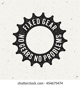 Fixed Gear logo. No gears no problems. Bicycle sprocket. Ink stamp style.