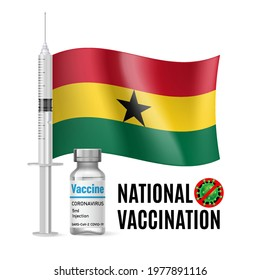 Flag of Ghana with Vaccine Immunization Syringe and the Vial of Antibiotic for Vaccination. Concept of Health Care and National Vaccination with Ghanaian flag
