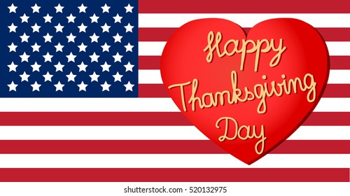 Flag.Happy Thanksgiving.Creative illustration of heart and Flag of the United States for Happy Thanksgiving, can be use as banner or poster.Happy thanksgiving day vector icon for web and mobile.