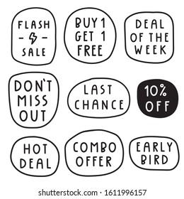 Flash sale, buy 1 get 1 free, deal of the week, don't miss out, last chance, 10% off, hot deal, combo offer, early bird. Set of hand drawn badges. Vector lettering illustration on white background.