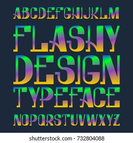 Flashy design typeface. Rainbow blended color font. Isolated colorful english alphabet.