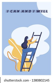 Flat Illustration I Can and I Will Lettering. Woman Climbs Stairs on Background Clouds. Motivation Helps You Find Strength to Overcome Obstacles. Strong Inspirational Saying Cartoon.