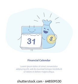 Flat line icon concept of Financial calendar, Annual Payment Day, Monthly Budget Planning, Loan duration or Deposit. Happy cute calendar and a bag of money. Isolated vector illustration.