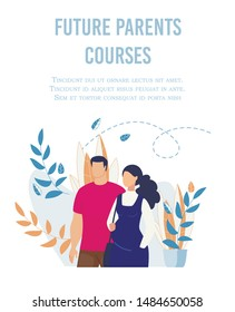 Flat Poster Advertising Future Parents Courses for Married Couples. Happy Cartoon Husband and Wife Characters Standing over Floral Backdrop. Antenatal Seminar Training. Vector Text Illustration