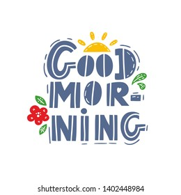 Flat style lettering with wishing good morning. Vector illustration for fine begining of the day.