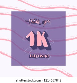 Flat template of 1K followers thank you. Banner for internet networks with dry brush striped pattern. 1000 subscribers congratulation social media post. Vector illustration.