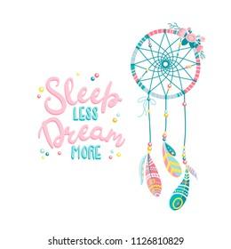 Flat vector ethnic print design Dreamcatcher. Lettering. Sleep less. Dream more.