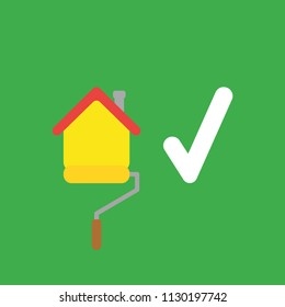 Flat vector icon concept of house painting with paint roller brush and check mark on green background.