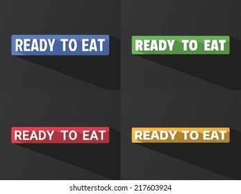 """Flat word """"READY TO EAT"""" with long shadow in different colors and fonts. Vector illustration"""