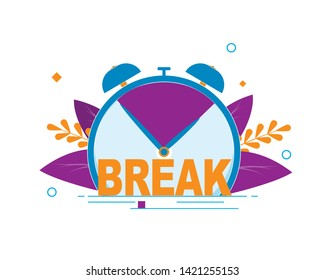 Flat Written on Clock Break Vector Illustration. Closeup Large Alarm Clock with Inscription. On Dial, Hands Indicate Time Short Break at Work. Vector, Illustration on White Background.