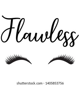 Flawless quote with drawing of eyelashes