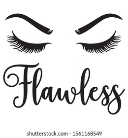 Flawless quote with eyelashes and eye brows in vector format