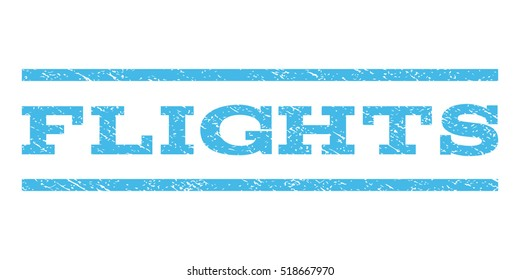 Flights watermark stamp. Text tag between horizontal parallel lines with grunge design style. Rubber seal stamp with scratched texture. Vector light blue color ink imprint on a white background.