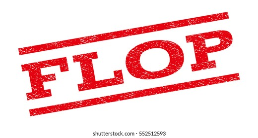 Flop watermark stamp. Text caption between parallel lines with grunge design style. Rubber seal stamp with dust texture. Vector red color ink imprint on a white background.