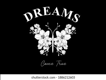 Floral Butterfly and dreams come true slogan