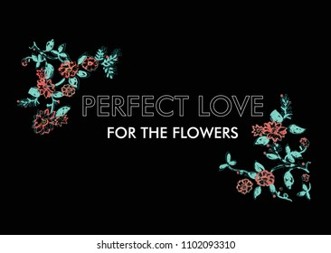 Floral embroidery with typographic text on black, in vector.
