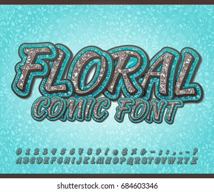 Floral font with herbal ornament. Spring flower alphabet in style of comics, pop art style. Cartoon multilayer letters and figures for decoration of kids' illustrations, art design, comics, banners