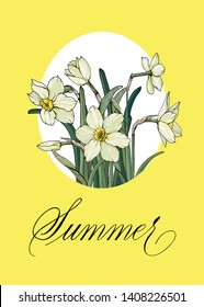 Floral frame with Narcissus. Floral greeting card or invitation.  Summer  hand written in copperplate script