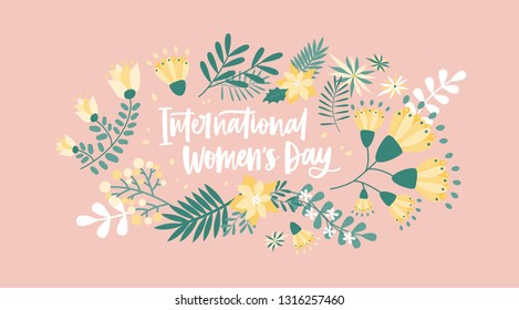 Floral greeting card template with International Women's Day lettering handwritten with cursive font surrounded by blooming spring flowers and leaves. Flat festive vector illustration for 8 march.