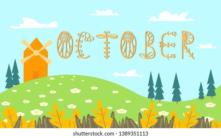Floral Lettering October. Trend Illustration in flat Cartoon style on theme of Autumn. Village with field, mill and daisies.Vector illustration.