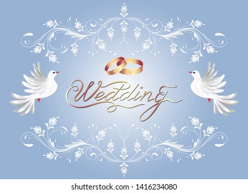Floral ornament frame, golden rings and two dove for decorative congratulatory celebration greeting card or wedding invitation with caligraphic inscription